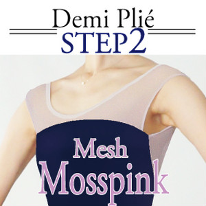 <Step2>Demi plié /[ 6 Mosspink mesh ]  Select body color