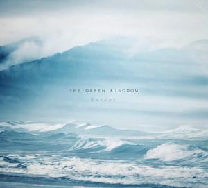 The Green Kingdom『Harbor』(Dronarivm)