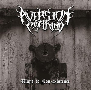 [MAA 029] Aversion to Mankind - Ways to Non-Existence / CD