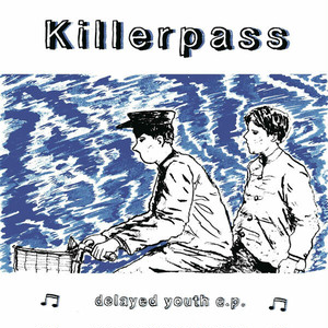 Killerpass『delayed youth e.p』