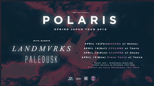 [先行 4/13-4/15]POLARIS Spring Japan Tour 2019 w/LANDMVRKS & PALEDUSK