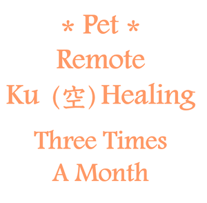 """October 3. 13. 23 """"Remote Ku Healing for Pet Three Times A Month"""""""
