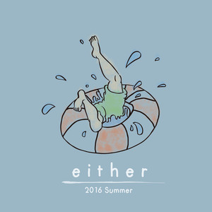 "either 1st E.P. ""2016 Summer"""
