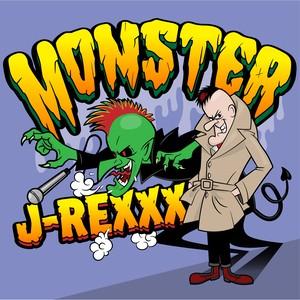 《予約受付中!!》J-REXXX「MONSTER」