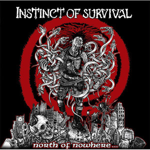 INSTINCT OF SURVIVAL/north of nowhere...