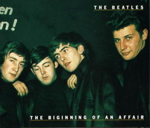 THE BEATLES / THE BIGINNING OF AN AFFAIR