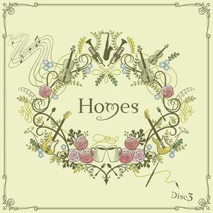 オムニバスコンピレーションアルバム「Homes」Disc3