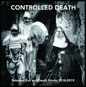 (9/23ON SALE)CONTROLLED DEATH - Selected Evil and Death Works 2018-2019(CD)