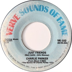 Charlie Parker – Just Friends / Repetition