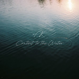 [2021/1/15 release] Context to the Water / FK[digital]