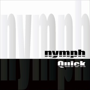nymph - Quick