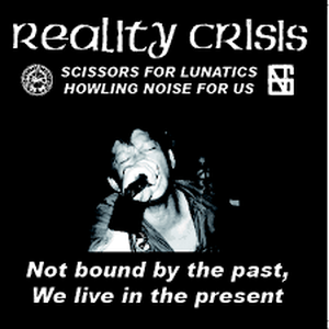 REALITY CRISIS - SCISSORS FOR LUNATICS HOWLING NOISE FOR US   LP