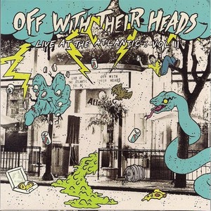 """off with their heads / live at the atlantic: vol.II 7"""""""