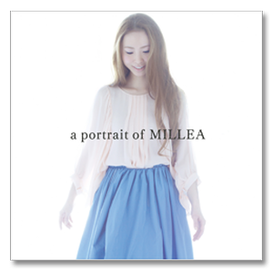 シングル「a portrait of MILLEA」