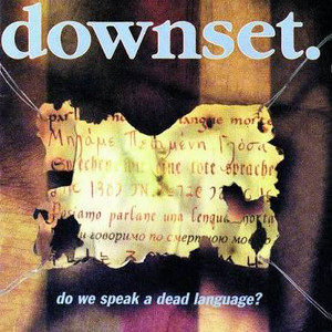 【USED】downset. / Do we speak a dead language?
