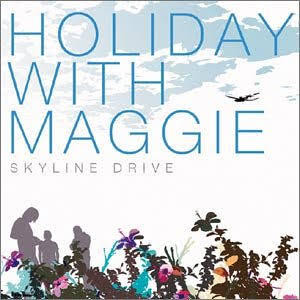 【USED】HOLIDAY WITH MAGGIE / SKYLINE DRIVE