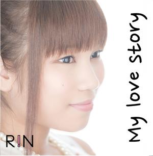 R!N 1stシングル「My love story」
