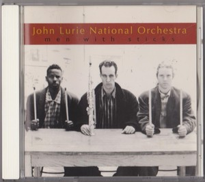 Men With Sticks / John Lurie National Orchestra : USED CD