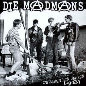 """Die Madmans – Zwischen Den Jahren 1981  12"""""""