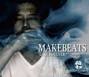 【あらゆる音色、BPMをクロスオーヴァーさせた正にオンリーワンなサウンド】符和 - Make Beats Last Forever (CD)