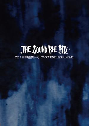 THE SOUND BEE HD / 2017.12.09池袋手刀 ワンマンENDLESS DEAD (予約受付開始!)