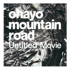 OHAYO MOUNTAIN ROAD / UNTITLED MOVIE