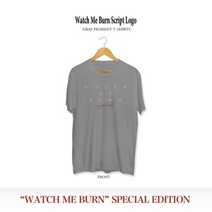 Watch Me Burn Script Logo T-shirts / Pigment Grey