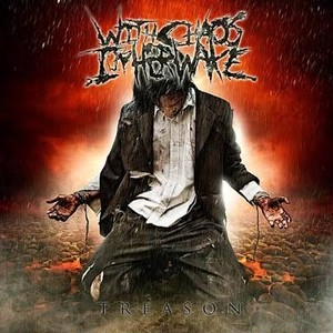 【USED】With Chaos In Her Wake / TREASON