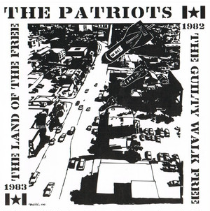 THE PATRIOTS - The Guilty Walk Free - The Land Of The Free CD
