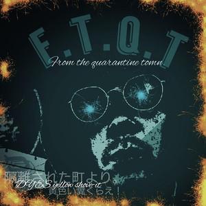 【予約/CD】DYES yellow shove-it - F.T.Q.T From the quarantine town.