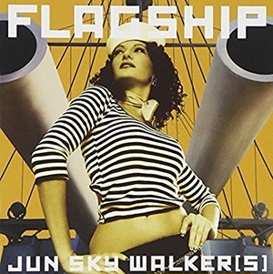 JUN SKY WALKER(S)/FLAGSHIP
