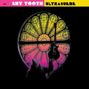 "[LP] Shy Tooth ""Ultrasuede"""