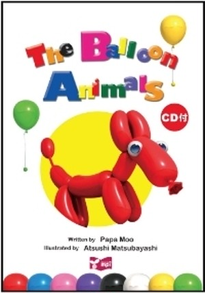 The Balloon Animals  リズムとうたでたのしむ絵本シリーズ CD付
