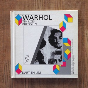 Andy Warhol: Ten Lizes [L'art en jeu]