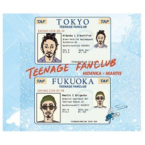TEENAGE FANCLUB / HIDENKA × MANTIS