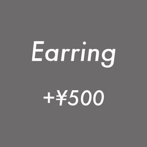 Earring +¥500