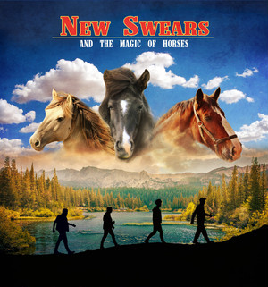 """[LP] New Swears """"and the Magic of Horses"""""""