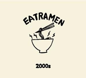 """2000s """"EAT RAMEN"""""""