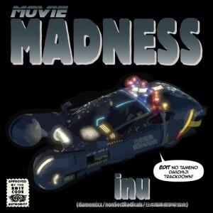 INU(DameMixx/nonSectRadicals/日本編集音楽家協会) / Movie Madness