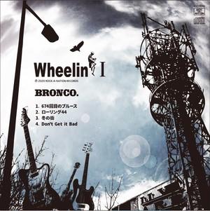 【Wheelin' Ⅰ】BRONCO.