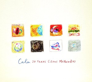 CD【Calm (カーム) ー20 Years Citrus Mellowdies(初回限定盤3CD BOX)ー】