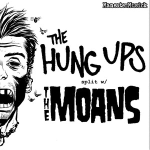 the hung ups w/the moans split 7""