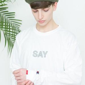 "SAY! / セイ!|  L/S TEE "" FELT-SAY "" - White"