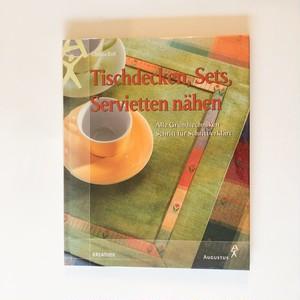 テーブルクロス、テーブルセット、ナプキンの作り方 Tischdecken, Sets, Servietten nähen
