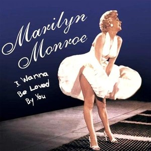 CD 「I WANNA BE LOVED BY YOU / MARILYN MONROE」