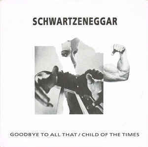 SCHWARTZENEGGAR/GOODBYE TO ALL THAT