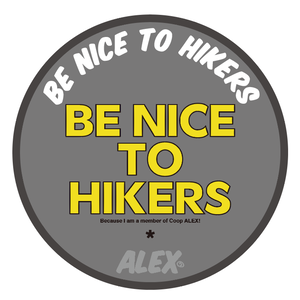 """ BE NICE TO HIKERS """