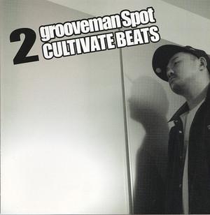 【CD】grooveman Spot - grooveman Spot 2 CULTIVATE BEATS