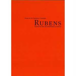 "Essays for the Exhibition Catalogue ""RUBENS Inspired by Italy and Established in Antwerp"""