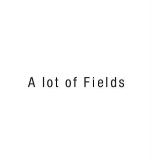 ご予約品 a lot of fields